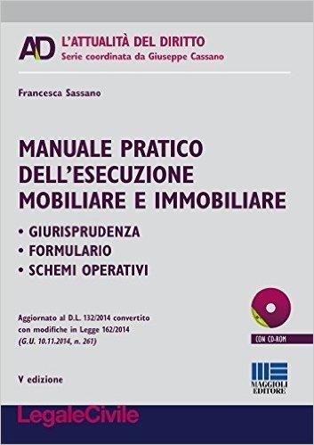 Manuale pratico dell'esecuzione mobiliare e immobiliare. Con CD-ROM