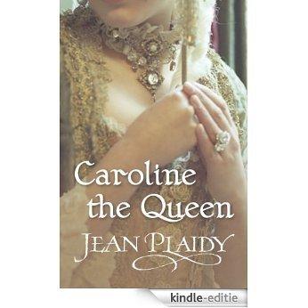 Caroline the Queen: (Georgian Series) [Kindle-editie]