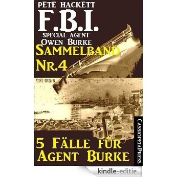 5 Fälle für Agent Burke - Sammelband Nr.4 (FBI Special Agent) (German Edition) [Kindle-editie]
