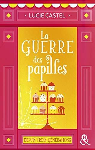 La guerre des papilles : Une comédie romantique drôle et gourmande sur fond de pâtisserie (&H) (French Edition)