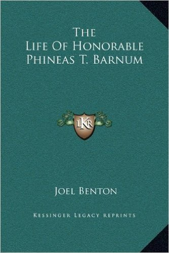 The Life of Honorable Phineas T. Barnum