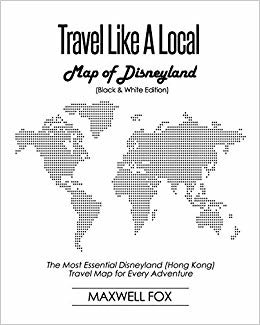 Travel Like a Local - Map of Disneyland (Black and White Edition): The Most Essential Disneyland (Hong Kong) Travel Map for Every Adventure