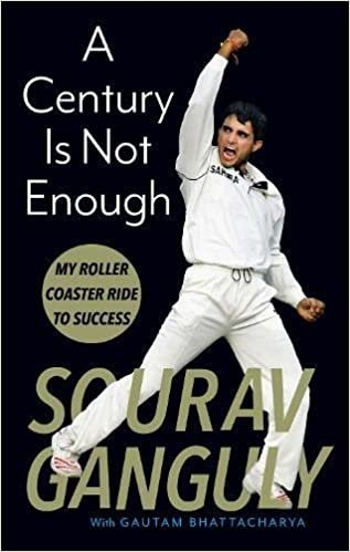 A Century Is Not Enough - Inside the mind of a cricketing legend