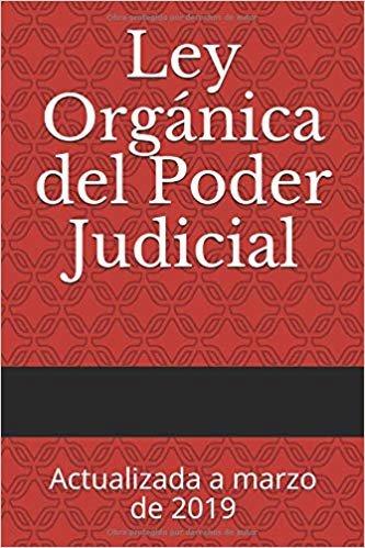 Ley Orgánica del Poder Judicial: Actualizada a marzo de 2019 (Códigos Básicos)