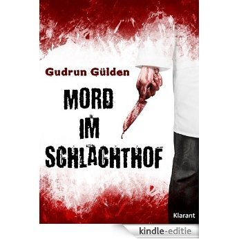 Mord im Schlachthof. Thriller (German Edition) [Kindle-editie]