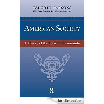American Society: Toward a Theory of Societal Community (The Yale Cultural Sociology Series) [Kindle-editie]