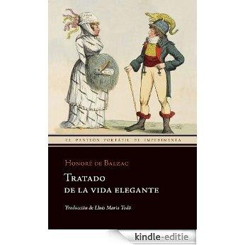 Tratado de la vida elegante (El Panteón Portátil de Impedimenta) [Kindle-editie]