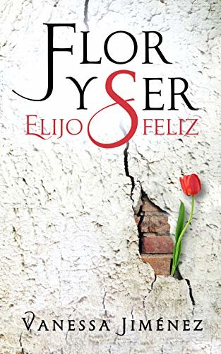 Flor y Ser: Elijo ser feliz