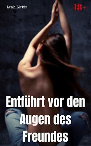Entführt vor den Augen des Freundes: BDSM Story (German Edition)