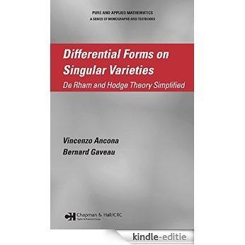 Differential Forms on Singular Varieties: De Rham and Hodge Theory Simplified (Chapman & Hall/CRC Pure and Applied Mathematics) [Print Replica] [Kindle-editie]