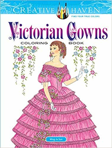 Creative Haven Victorian Gowns Coloring Book (Creative Haven Coloring Books)
