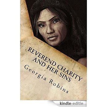 Reverend Charity and Her Sins: Sins of the Flesh (The Robins Carnal Sins series Book 12) (English Edition) [Kindle-editie]
