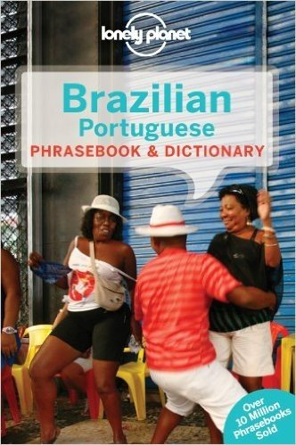 Lonely Planet Brazilian Portuguese Phrasebook & Dictionary (Lonely Planet. Brazilian Portuguese Phrasebook)