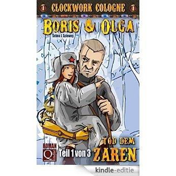 Boris und Olga - Tod dem Zaren Teil 1 von 3: Clockwork Cologne [Kindle-editie]