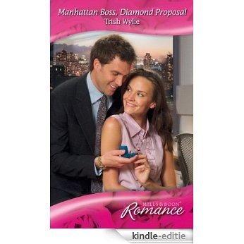 Manhattan Boss, Diamond Proposal (Mills & Boon Romance) [Kindle-editie]