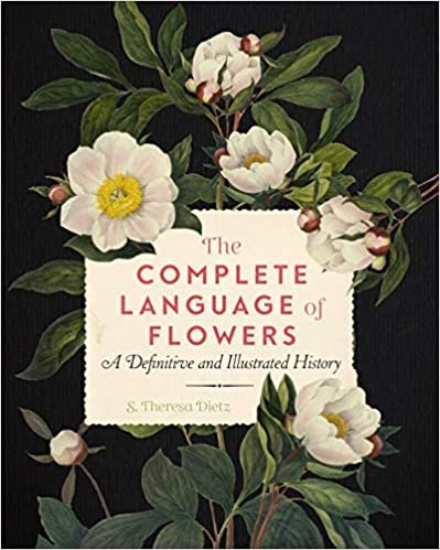 Dietz, S: Complete Language of Flowers (Complete Illustrated Encyclopedia)