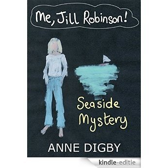 Me, Jill Robinson! SEASIDE MYSTERY {Jill Robinson Adventure Series} (English Edition) [Kindle-editie]