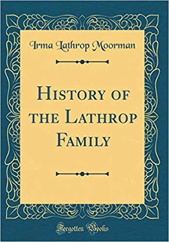 History of the Lathrop Family (Classic Reprint)