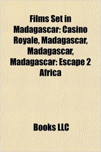 Films Set in Madagascar (Study Guide): Casino Royale, Madagascar, Madagascar: Escape 2 Africa, Souli