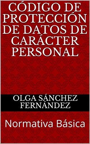 Código de Protección de Datos de Carácter Personal: Normativa Básica (Códigos Básicos nº 1)