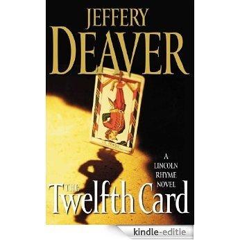The Twelfth Card: A Lincoln Rhyme Novel [Kindle-editie]