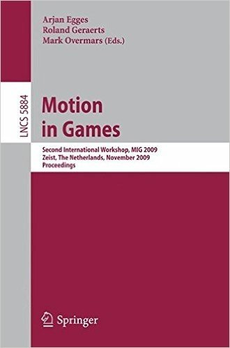 Motion in Games: Second International Workshop, MIG 2009, Zeist, The Netherlands, November 21-24, 2009 (Lecture Notes in Computer Science)