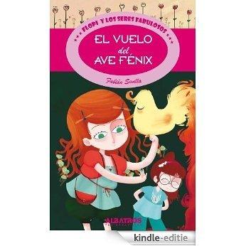El vuelo del Ave Fenix (Flopi Y Los Seres Fabulosos / Flopi and the Wonderful Beings) [Kindle-editie]