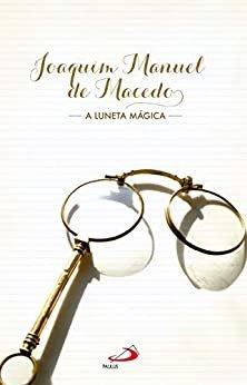 A luneta mágica (Nossa Literatura)