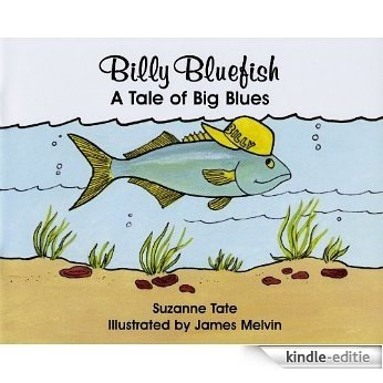 Billy Bluefish, A Tale of Big Blues (Suzanne Tate's Nature Series) (English Edition) [Kindle-editie]