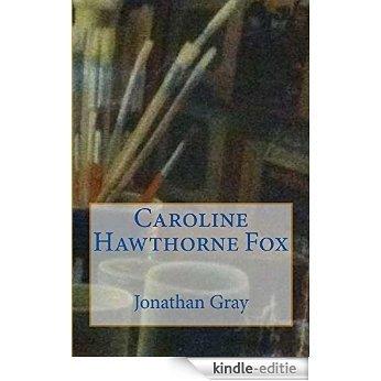 Caroline Hawthorne Fox (English Edition) [Kindle-editie]