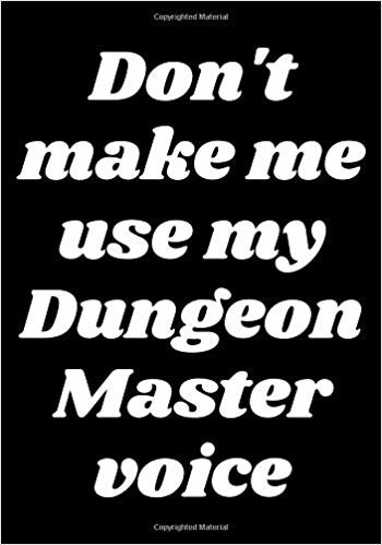 Don't make me use my Dungeon Master voice: Blank college ruled journal: Funny RPG themed note book for role playing gamers: Retro style lettering