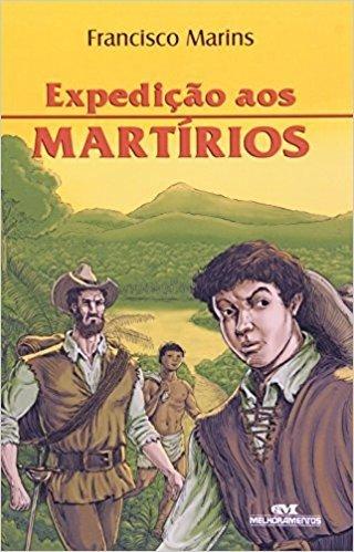 Expedição Aos Martírios (Em Portuguese do Brasil)