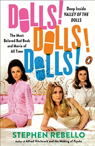 Dolls! Dolls! Dolls!: Deep Inside Valley of the Dolls, the Most Beloved Bad Book and Movie of All Time (English Edition)