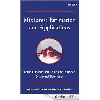 Mixtures: Estimation and Applications (Wiley Series in Probability and Statistics) [Kindle-editie]