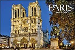 Paris 2021: Großer Foto-Wandkalender mit Bildern aus der Stadt der Liebe. Travel Edition mit Jahres-Wandplaner. PhotoArt Panorama Querformat: 58x39 cm.