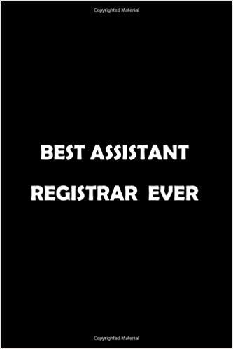 Best Assistant Registrar  Ever: Soft Cover Lined 100 Page Writing Notebook Diary 6*9