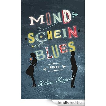 Mondscheinblues (Roman) (German Edition) [Kindle-editie]