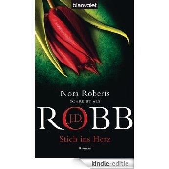 Stich ins Herz: Roman (Reihenfolge der Eve Dallas-Krimis) [Kindle-editie]
