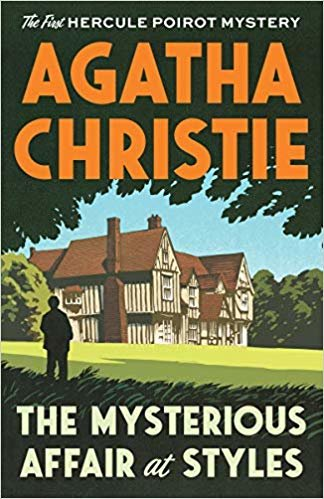 The Mysterious Affair at Styles: The First Hercule Poirot Mystery (Hercule Poirot Mysteries)