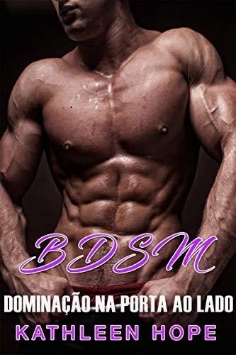 BDSM: Dominação na Porta Ao Lado
