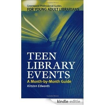 Teen Library Events: A Month-by-Month Guide (Libraries Unlimited Professional Guides for Young Adult Librarians Series) [Kindle-editie]