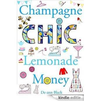 CHAMPAGNE CHIC LEMONADE MONEY (Sewing, Knitting & Baking series Book 4) (English Edition) [Kindle-editie]