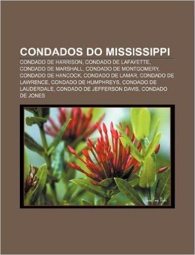 Condados Do Mississippi: Condado de Harrison, Condado de Lafayette, Condado de Marshall, Condado de Montgomery, Condado de Hancock