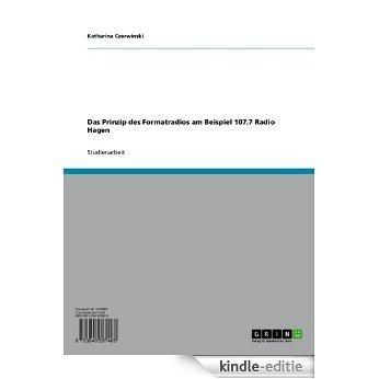 Das Prinzip des Formatradios am Beispiel 107.7 Radio Hagen [Kindle-editie]