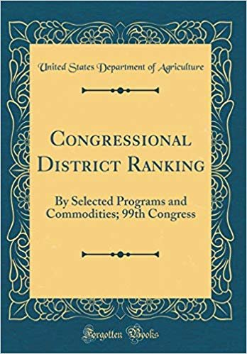 Congressional District Ranking: By Selected Programs and Commodities; 99th Congress (Classic Reprint)