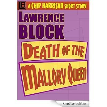 Death of the Mallory Queen (The Affairs of Chip Harrison Book 5) (English Edition) [Kindle-editie]