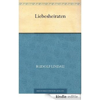 Liebesheiraten (German Edition) [Kindle-editie]