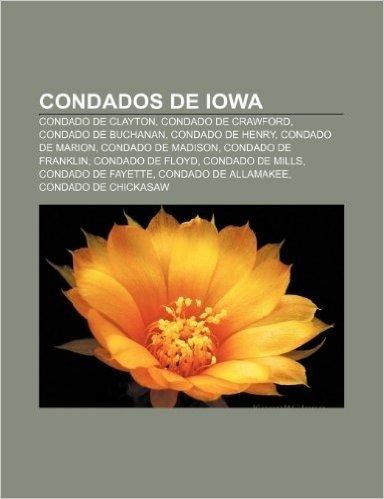 Condados de Iowa: Condado de Clayton, Condado de Crawford, Condado de Buchanan, Condado de Henry, Condado de Marion, Condado de Madison