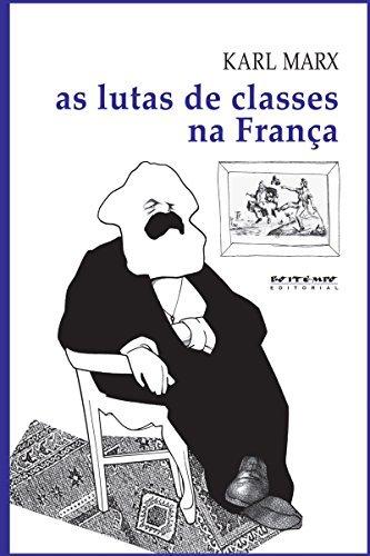 As lutas de classes na França (Coleção Marx e Engels)