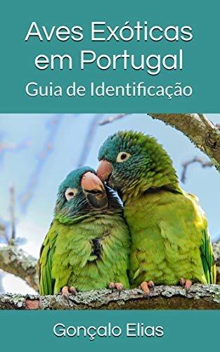 Aves Exóticas em Portugal: Guia de Identificação